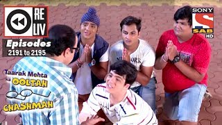 Weekly Reliv | Taarak Mehta Ka Ooltah Chashmah | 1st May to 5th May 2017 | Episode 2191 to 2195