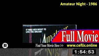 Watch: Amateur Night (1986) Full Movie Online