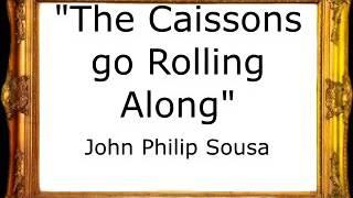 The Caissons go Rolling Along - John Philip Sousa [Pasacalle]