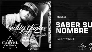 20. Saber su nombre - Barrio Fino (Bonus Track Version) Daddy Yankee