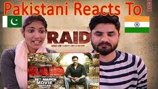 Pakistani Reacts To Raid | Official Trailer | Ajay Devgn | Ileana D'Cruz | Raj Kumar Gupta