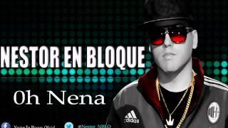 Nestor En Bloque (Oh Nena)