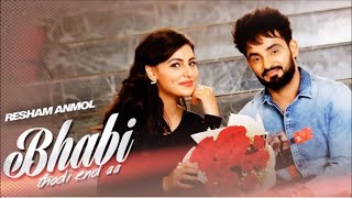 Bhabi Thodi End Aa Full Video | Resham Singh Anmol | Latest Punjabi song 2016