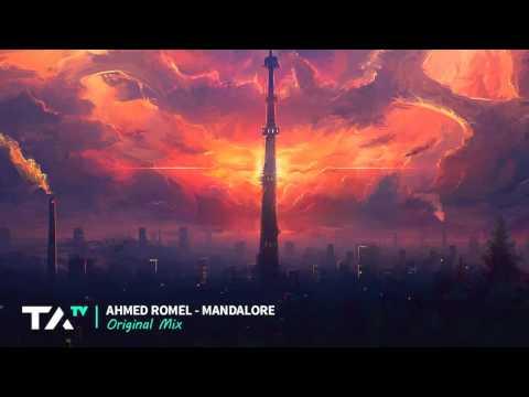Ahmed Romel Mandalore Original Mix
