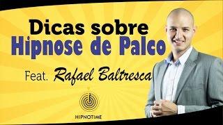 DICAS DE HIPNOSE DE PALCO COM RAFAEL BALTRESCA, O HIPNÓLOGO