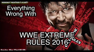 Episode #111: Everything Wrong With WWE Extreme Rules 2016