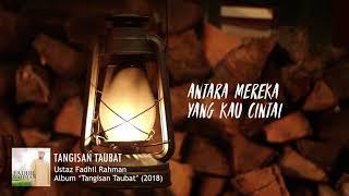 Ustaz Fadhil Rahman - Tangisan Taubat (Lirik Video)