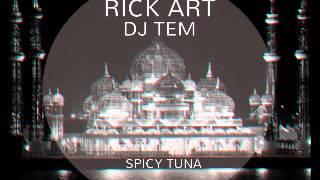 Dj Rick Art & Dj Tem - Spicy Tuna