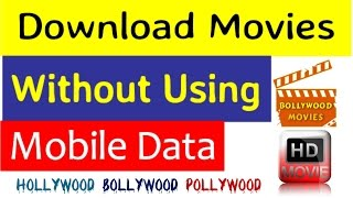 Download Movies Free Your Smartphone Without Using Mobile Data Hindi