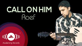 """Raef - Call On Him 