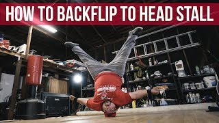 How To Backflip To Head Stall | Bboy Earthquake