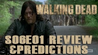The Walking Dead S06E01 Review and Predictions