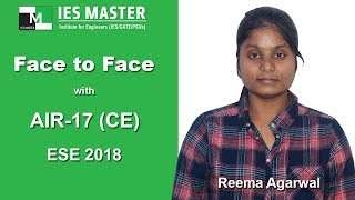 Face to Face with Reema Agarwal (CE) AIR-17  ESE/IES 2018 IES Master