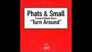Phats & Small - Turn Around [Norman Cook Remix]