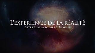 Marc Auburn : L'expérience de la réalité