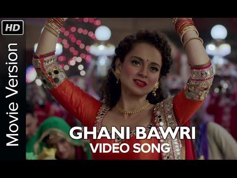 Ghani Bawri (Video Song)   Tanu Weds Manu Returns   Kangana Ranaut & R. madhavan