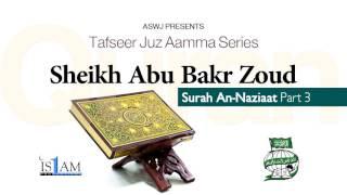 Quran Tafsir - Surah An-Naziaat (Part 3) - Sh Abu Bakr Zoud