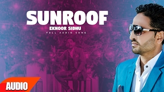 Sunroof (Full Audio Song) | Eknoor Sidhu | Latest Punjabi Song 2017 | Speed Records