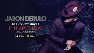 Jason Derulo    If It Ain't Love  Official Audio