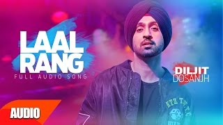 Laal Rang (Full Audio Song ) | Diljit Dosanjh | Punjabi Audio Song Collection | Speed Records