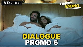 Happy Ending | Dialogue Promo 6 | Saif Ali Khan & Ileana D'cruz