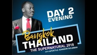 BANGKOK, THAILAND: Day 2 Evening with Apostle Johnson Suleman