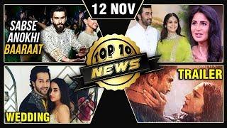 Deepika Ranveer Baaraat, Katrina On Ranbir Alia Affair, Varun Confirms Wedding & More | Top 10 News