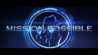 Mission Possible Trailer