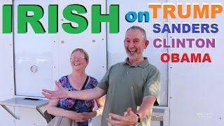 Irish Tourists React to Donald Trump on Sean Hannity Bernie Sanders in AZ Obama and Clinton
