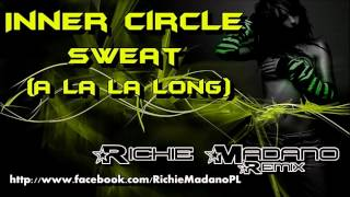 Inner Circle - Sweat (A La La Long) (Richie Madano Remix)