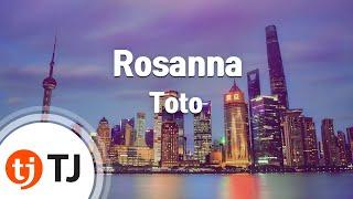 [TJ노래방] Rosanna - Toto (Rosanna - Toto) / TJ Karaoke