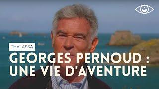 Une vie d'aventure ! Thalassa spécial Georges Pernoud (émission intégrale)