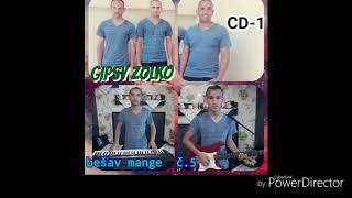 Gipsy Zolko CD-1 2017  bešav mange tejle
