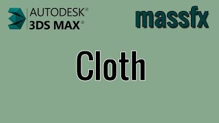3ds Max - MassFx - 03 - Cloth