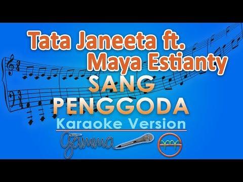 Download Tata Janeeta feat. Maia Estianty - Sang Penggoda (Karaoke Lirik Tanpa Vokal) by GMusic free