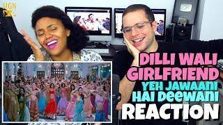 Dilli Wali Girlfriend - Yeh Jawaani Hai Deewani | Ranbir Kapoor | Deepika Padukone | REACTION