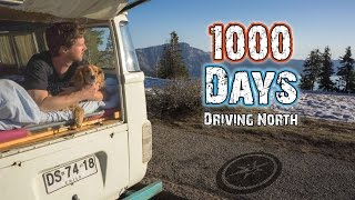 1000 DAYS DRIVING NORTH