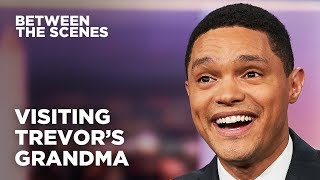 How Trevor's Visit with His Grandma Turned into an Interview - Between the Scenes | The Daily Show