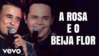 Matheus & Kauan - A Rosa E O Beija Flor (Ao Vivo)