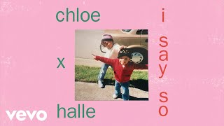 Chloe x Halle - I Say So (Audio)