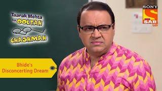 Your Favorite Character | Bhide's Disconcerting Dream  | Taarak Mehta Ka Ooltah Chashmah