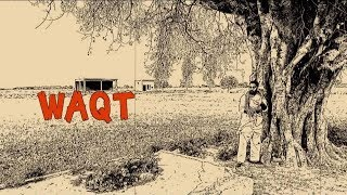 WAQT - FULL MOVIE | New punjabi movies 2018 | Latest Punjabi movie 2018 | 22G Production