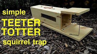 How to make a ●  simple HUMANE TEETER-TOTTER  squirrel trap