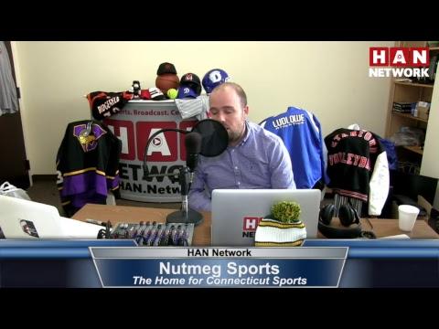 Nutmeg Sports: HAN Connecticut Sports Talk 4.19.17