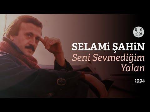 Selami Şahin Seni Sevmediğim Yalan Official Audio
