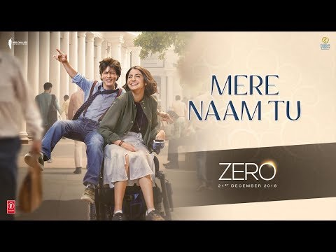 ZERO: Mere Naam Tu Song   Shah Rukh Khan, Anushka Sharma, Katrina Kaif   T-Series
