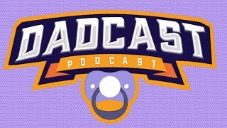DADCAST   EPISODE 8   Ger, Nathan, Adrian and Dave discuss fatherhood