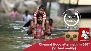 Chennai Floods Aftermath a 360°| Virtual Reality Documentary | First VR Documentary from India in 8k