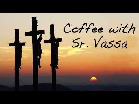 Coffee with Sister Vassa Ep.23 (Week 4 of Lent / Cross)