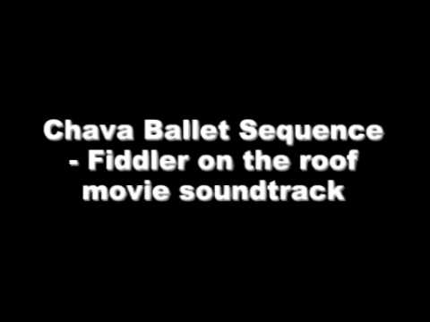 Chava Ballet Sequence Fiddler on the roof